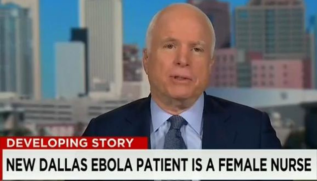 "On CNN's ""State of the Union,"" Sen. John McCain, R-Ariz., said, ""We were told there would never be a case of Ebola in the United States."""