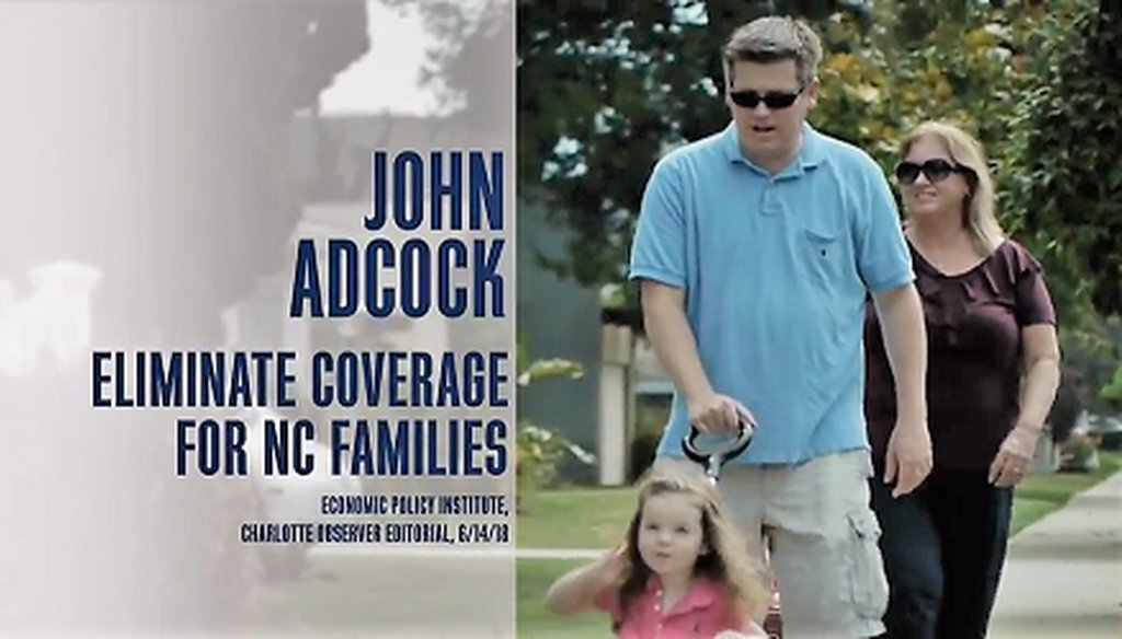 """Democrat Sydney Batch's attack ad against Republican NC Representative John Adcock claims his and Republicans' plan for health care """"would get rid of coverage altogether for thousands of families."""""""