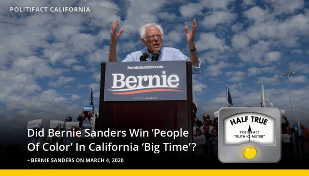 "Vermont Sen. Bernie Sanders claimed he won people of color ""big time"" in California's primary. That's Half True."