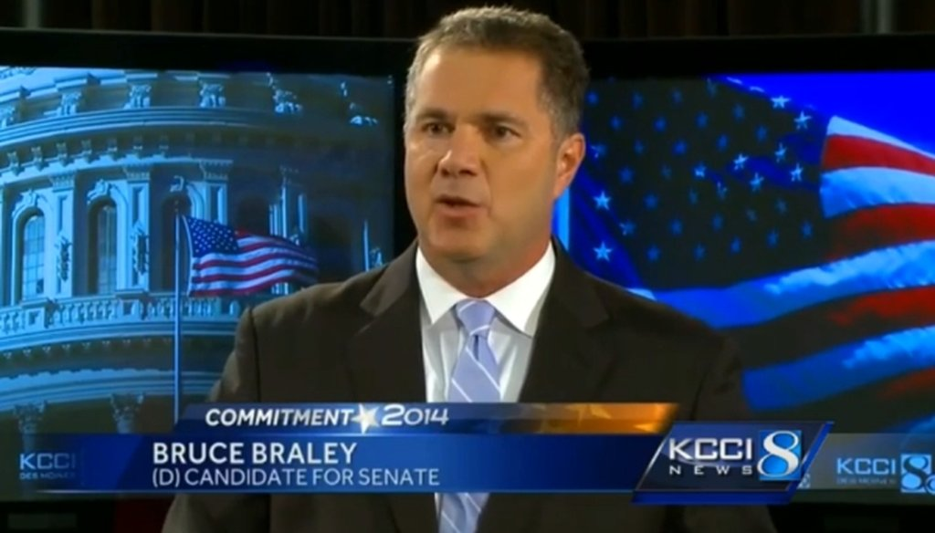 We checked a claim by Democratic Senate candidate Bruce Braley from a recent debate.