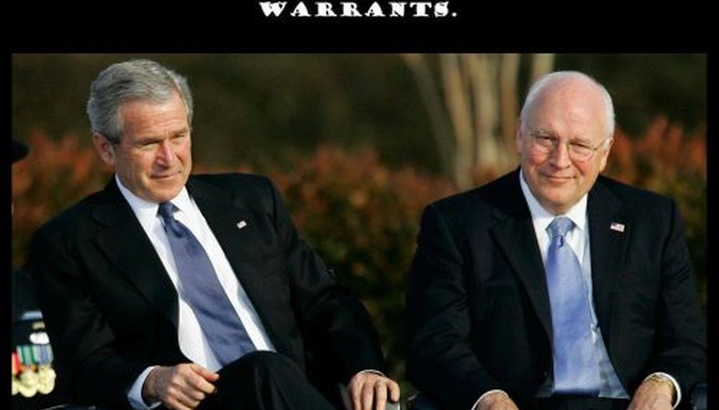 Is it true that George W. Bush and Dick Cheney have arrest warrants hanging over their heads? We took a look.