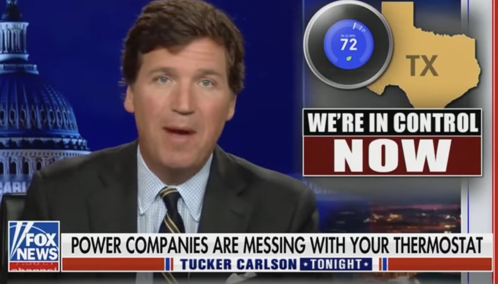 """On Tucker Carlson's June 28 show, he claimed that Texas power companies are automatically adjusting people's thermostats """"without their permission."""""""