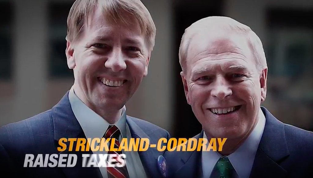 An ad by Mike DeWine's campaign for governor says that Richard Cordray, a former state treasurer and attorney general, along with Gov. Ted Strickland raised taxes.