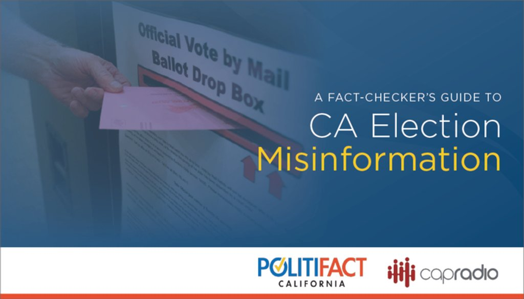 PolitiFact California examined several examples of election misinformation ahead of California's March 3 primary.