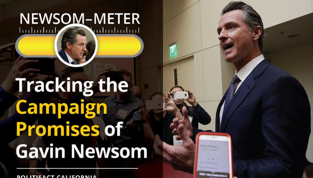 PolitiFact California's 'Newsom-Meter' will track 12 of Gov.-elect Gavin Newsom's top campaign promises over the next four years.