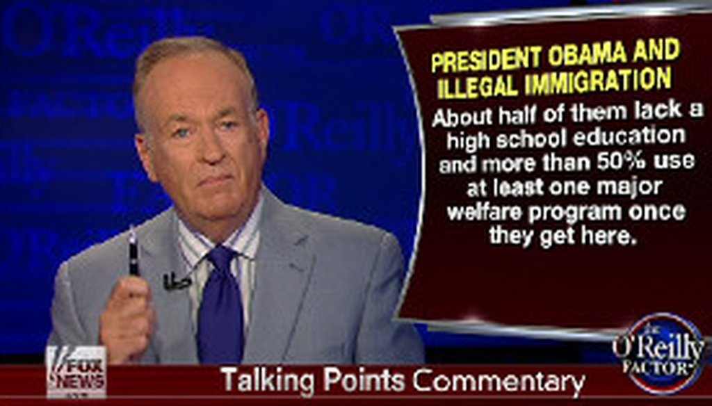 Fox News host Bill O'Reilly used this statistic to show that certain Central American immigrants are a drag on the country.