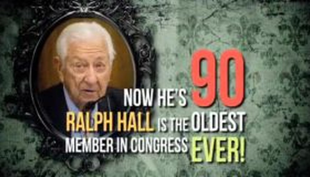 An attack ad against Rep. Ralph Hall, R-Texas, targets his age. Is it accurate?
