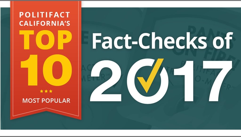 PolitiFact California's Top 10 fact checks of 2017
