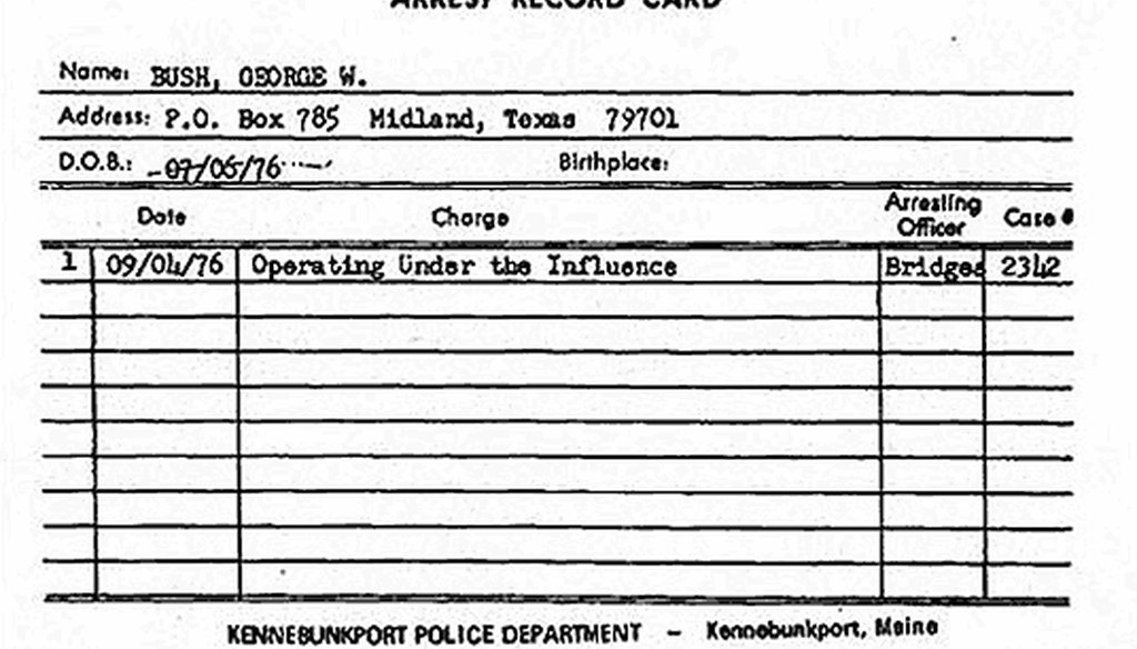 George W. Bush was arrested for DUI in 1976 in Maine.