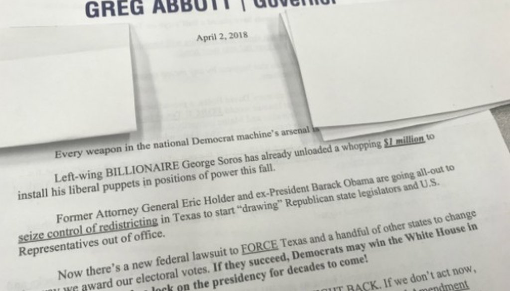Greg Abbott warns in this April 2018 fundraising appeal that George Soros has unloaded money in Texas to lift Democrats to November wins. HALF TRUE, PolitiFact Texas found.