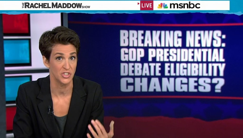 MSNBC's Rachel Maddow goes after Fox News on Aug. 4, 2015, for changing the eligibility criteria for the first GOP debate. Did Fox really do that? (Screenshot)