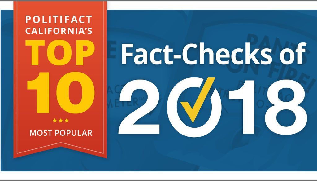 Readers in 2018 clicked the most on our fact checks about immigration, marijuana, mass shootings and California's stark economic divide.