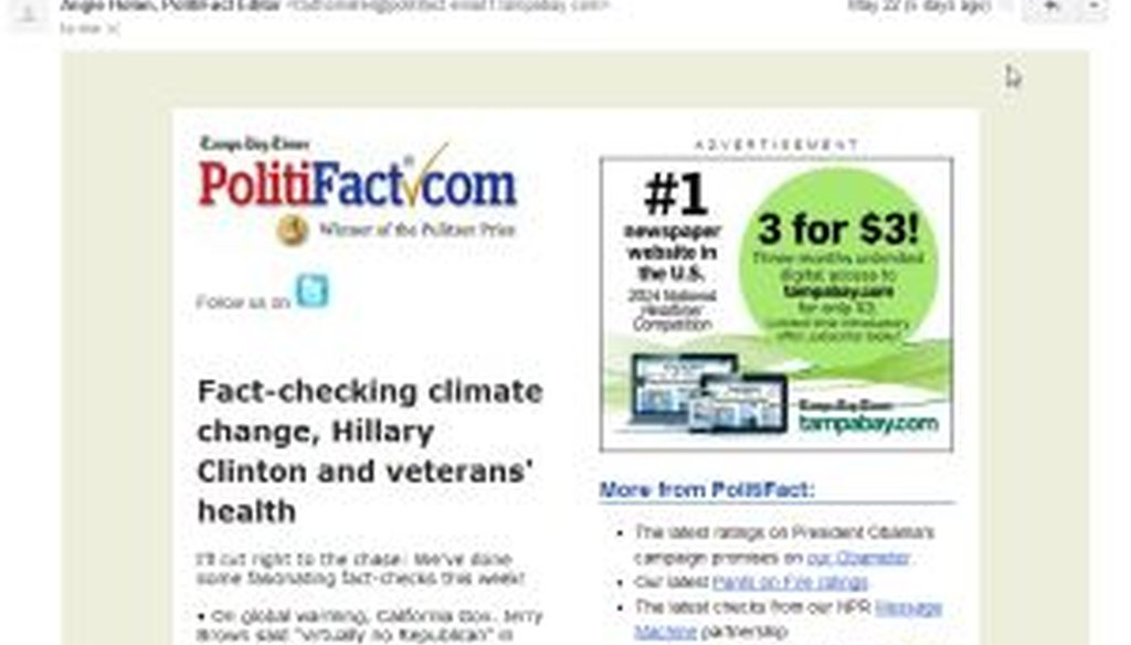 The PolitiFact email newsletter arrives about once a week, alerting you to the latest fact-checks from PolitiFact and PunditFact.