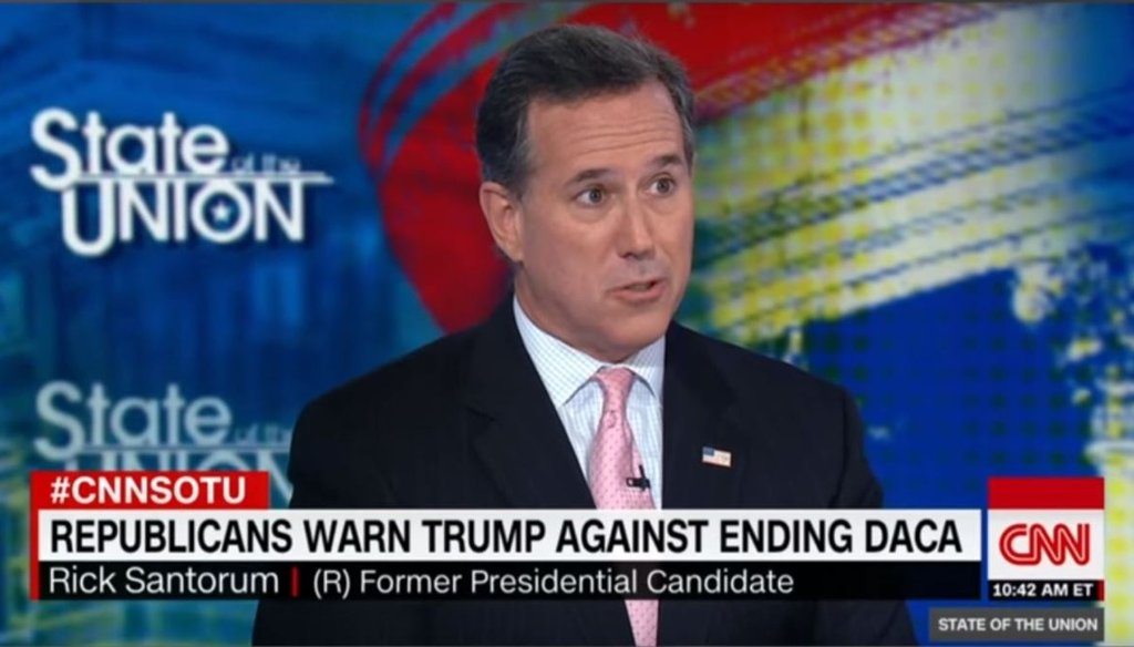 Sen. Rick Santorum, R-Pa., warned against the unintended consequences of DACA on CNN's State of the Union on Sept. 3, 2017.