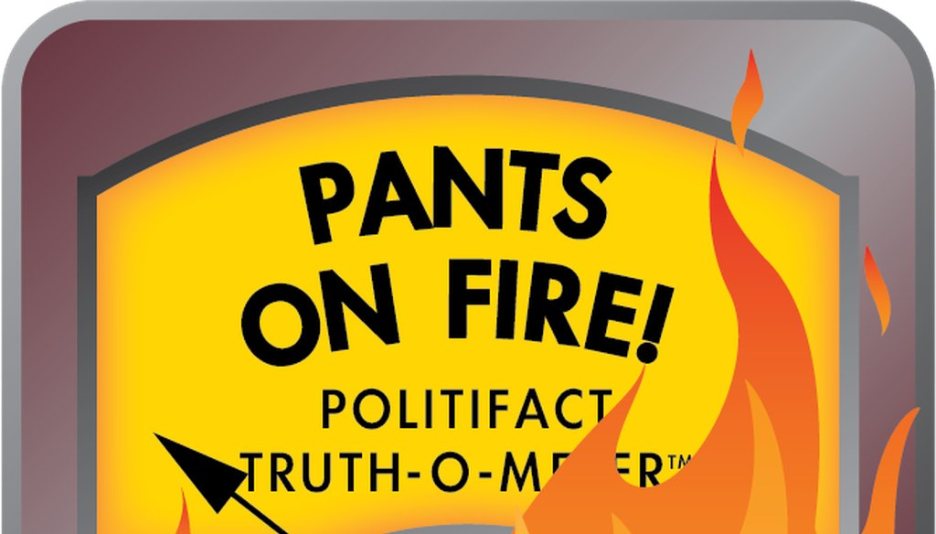 Pants on Fire: The statement is not accurate and makes a ridiculous claim.