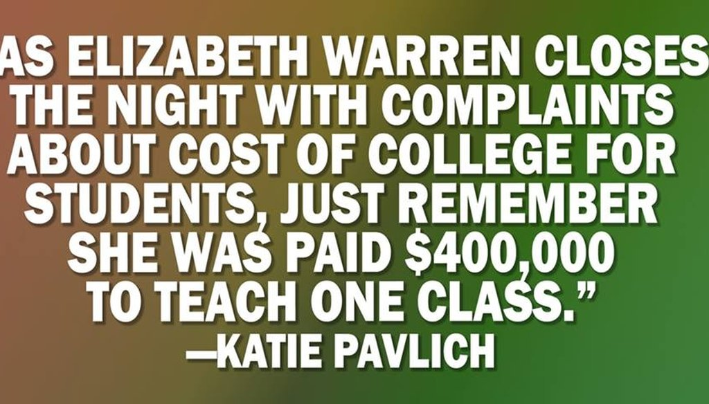 A screenshot of the meme circulating on social media that quotes Townhall.com editor Katie Pavlich saying Sen. Elizabeth Warren was paid $400,000 to teach a single class at Harvard Law School