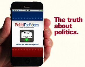 With our PolitiFact app, the Truth-O-Meter's portable.