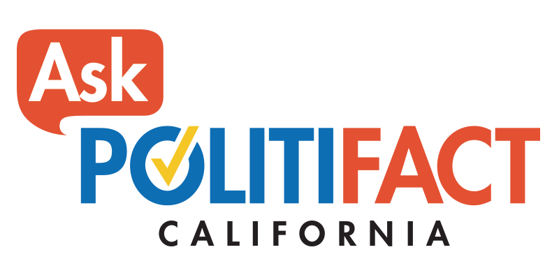 We're starting a new project called 'Ask PolitiFact California,' where we're asking for your questions about politics and government in the Golden State.