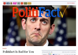 """""""PolitiFact is dangerous,"""" said this post in Gawker."""