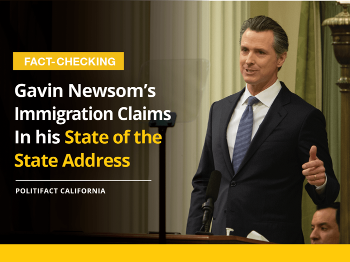 California Democratic Gov. Gavin Newsom made several claims on immigration during his first State of the State Address on Feb. 12, 2019.