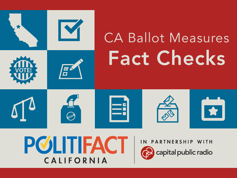 PolitiFact California is fact-checking the state's major ballot measures leading up to Election Day.