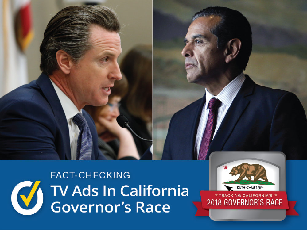 PolitiFact California is fact-checking claims in the 2018 California governor's race.