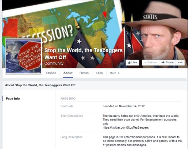 "This is the Facebook page of the group called ""Stop the World, the Teabaggers Want Off"""